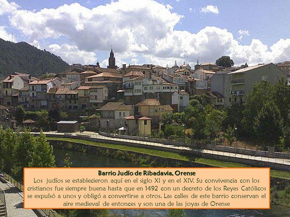 Barrio Judío de Ribadavia, Orense Los judíos se establecieron aquí en el siglo XI y en el XIV.