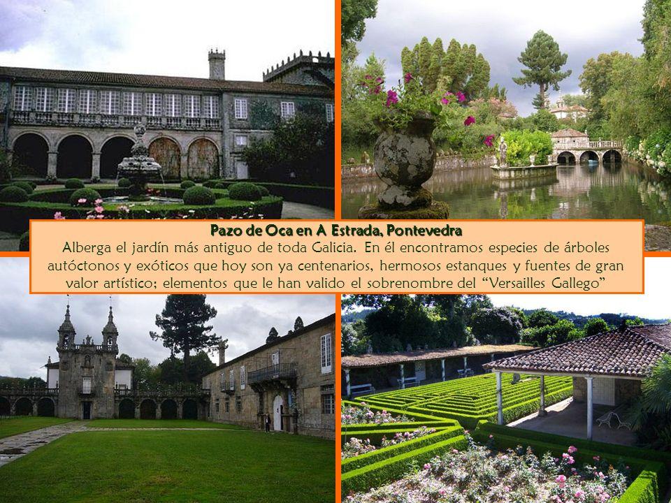 Pazo de Oca en A Estrada, Pontevedra Alberga el jardín más antiguo de toda Galicia.