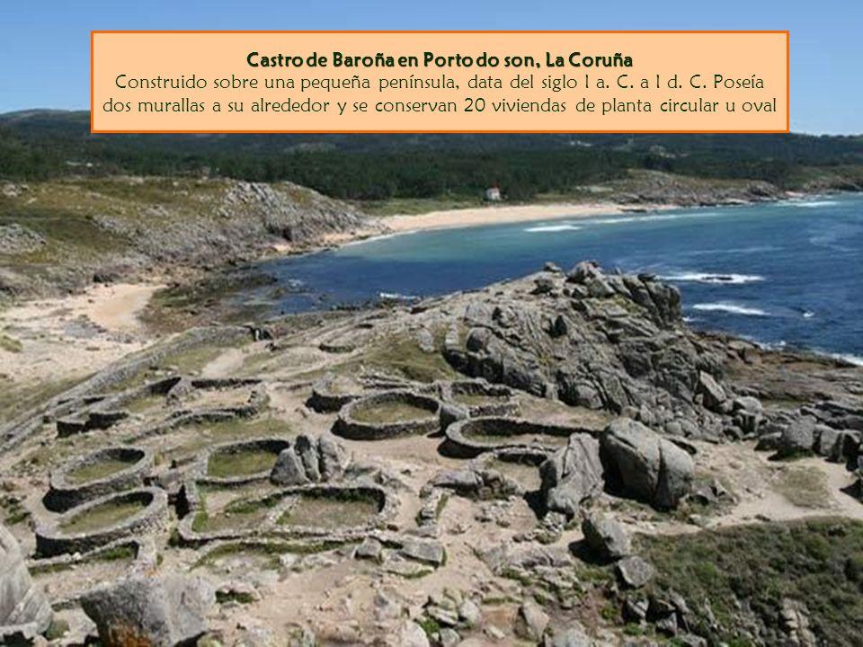 Castro de Baroña en Porto do son, La Coruña Construido sobre una pequeña península, data del siglo I a.