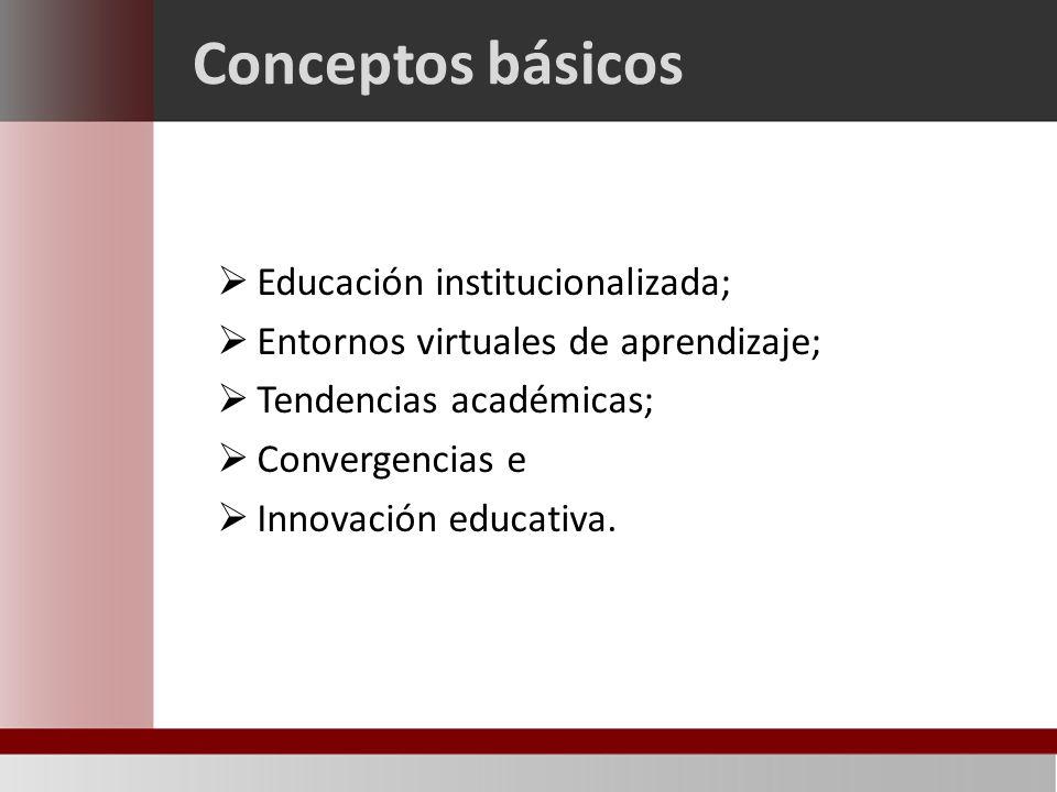 Conceptos básicos Educación institucionalizada;