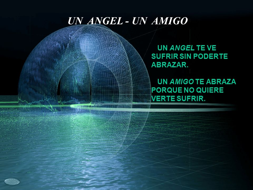 UN ANGEL - UN AMIGO UN ANGEL TE VE SUFRIR SIN PODERTE ABRAZAR.