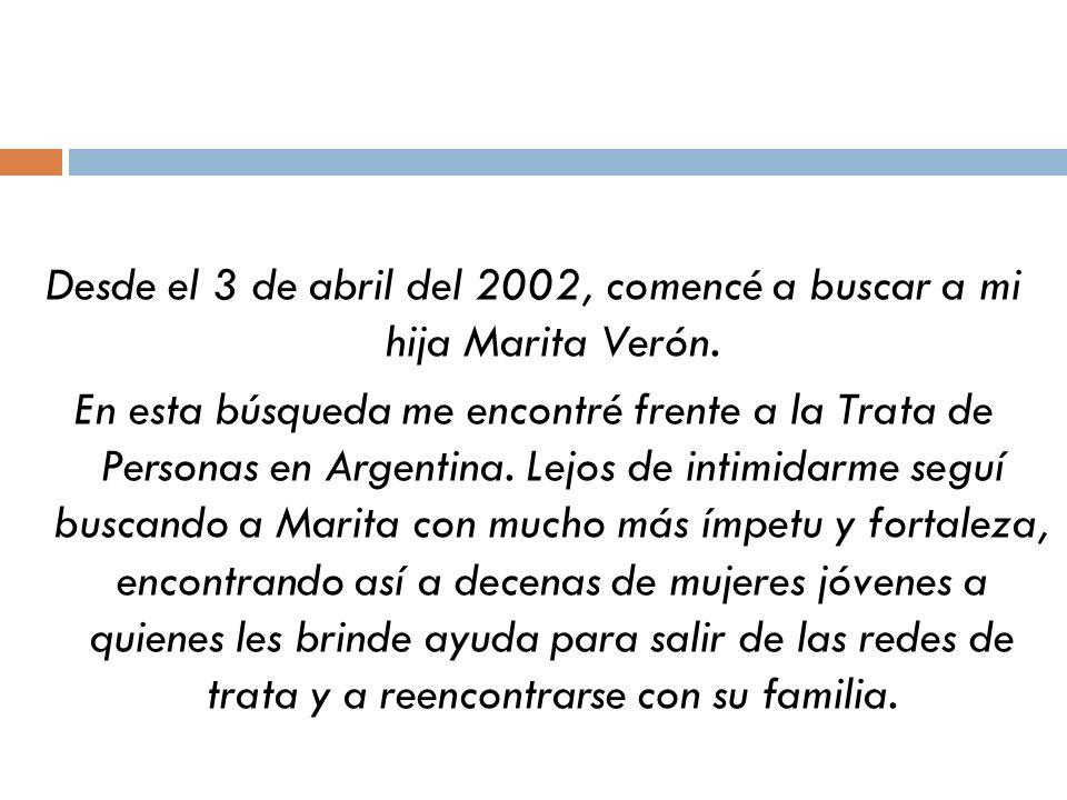 Desde el 3 de abril del 2002, comencé a buscar a mi hija Marita Verón
