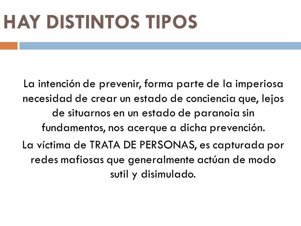 HAY DISTINTOS TIPOS