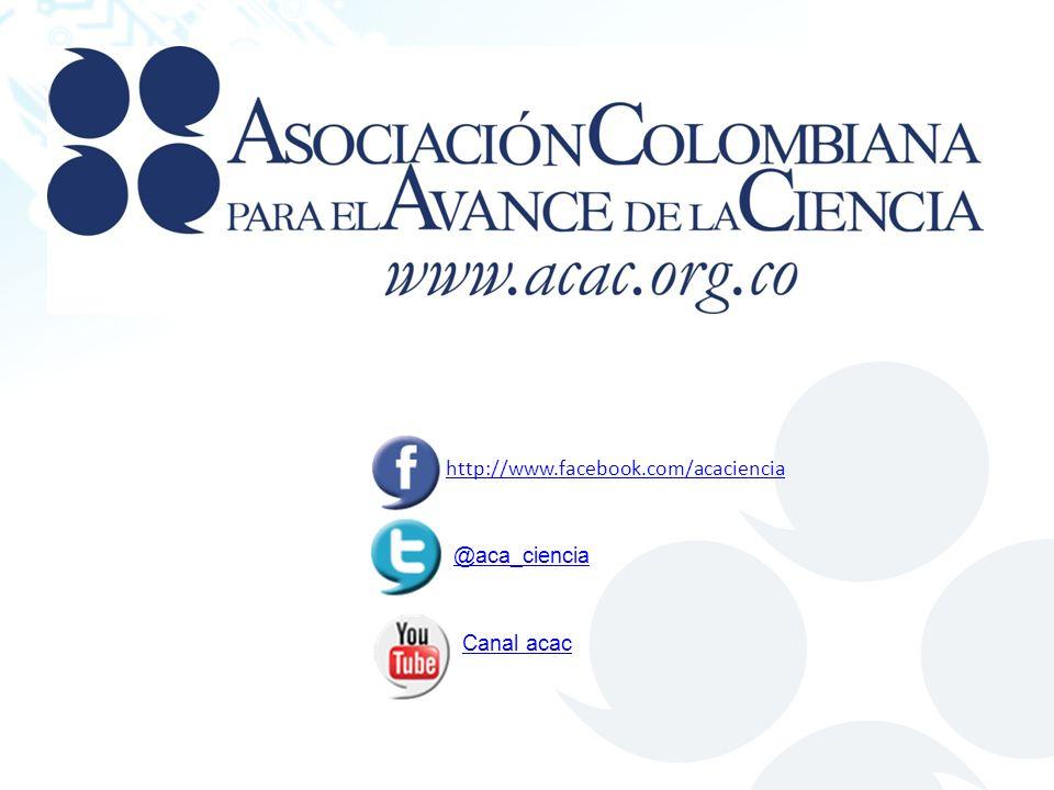 http://www.facebook.com/acaciencia @aca_ciencia Canal acac