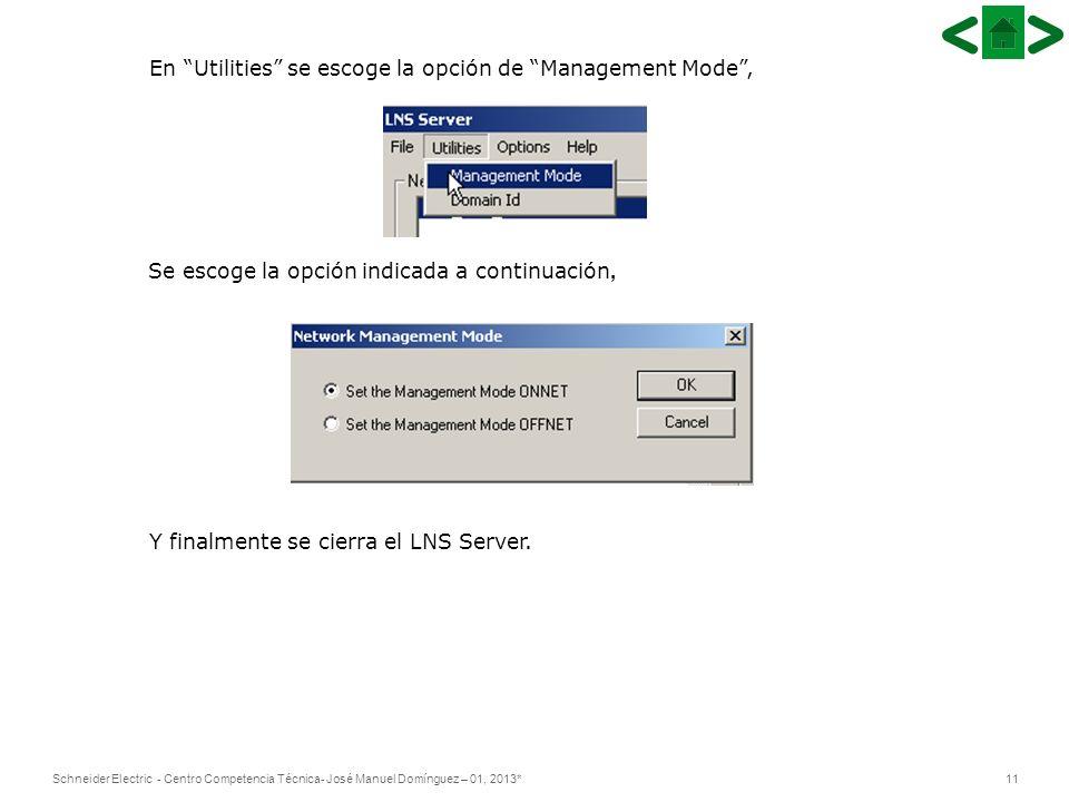 En Utilities se escoge la opción de Management Mode ,