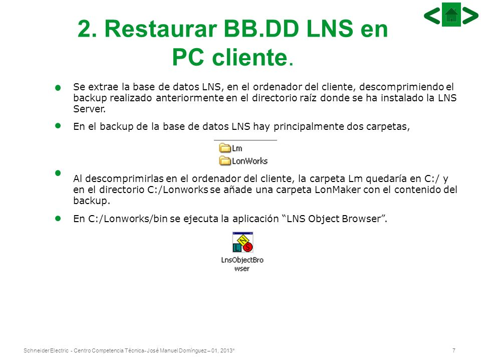 2. Restaurar BB.DD LNS en PC cliente.