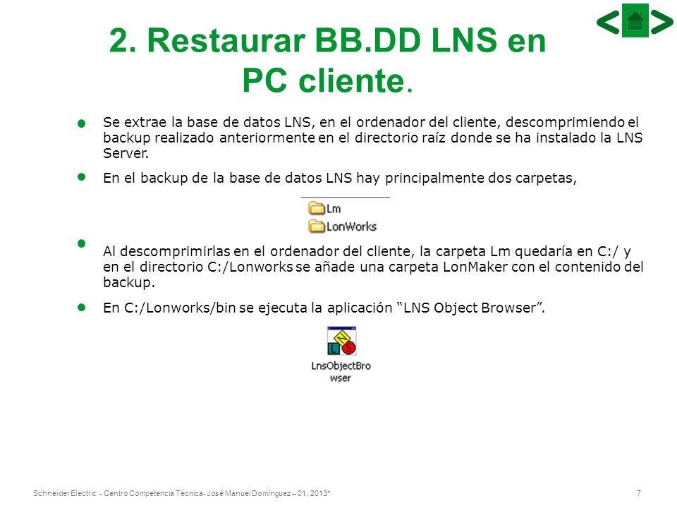 2. Restaurar BB.DD LNS en PC cliente.