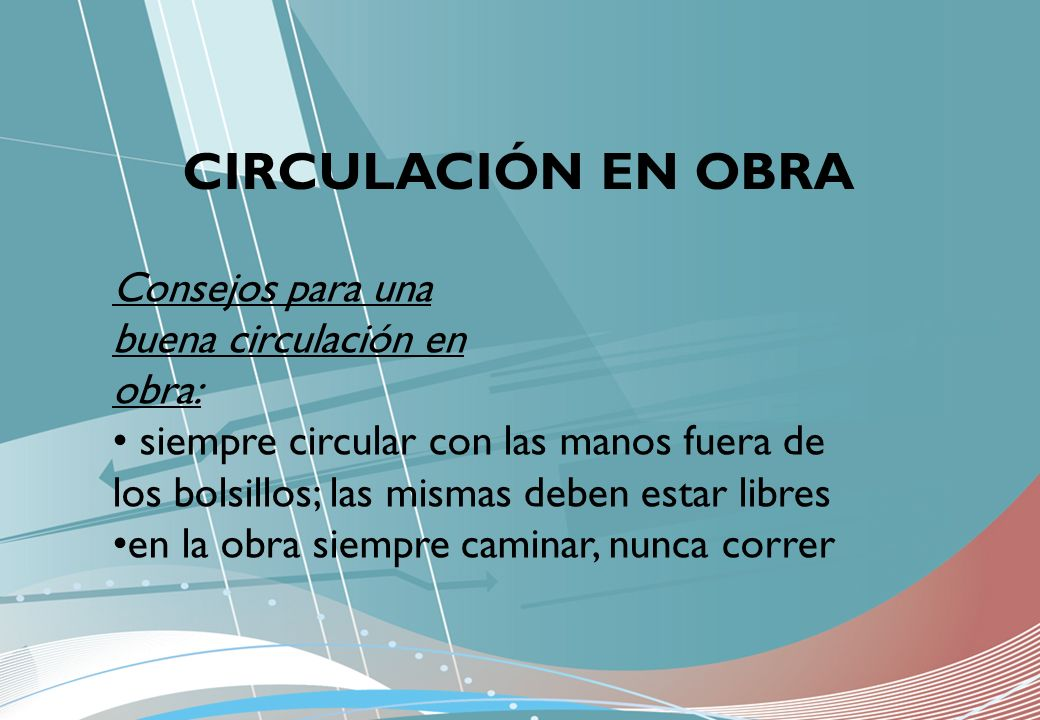 CIRCULACIÓN EN OBRA Consejos para una buena circulación en obra: