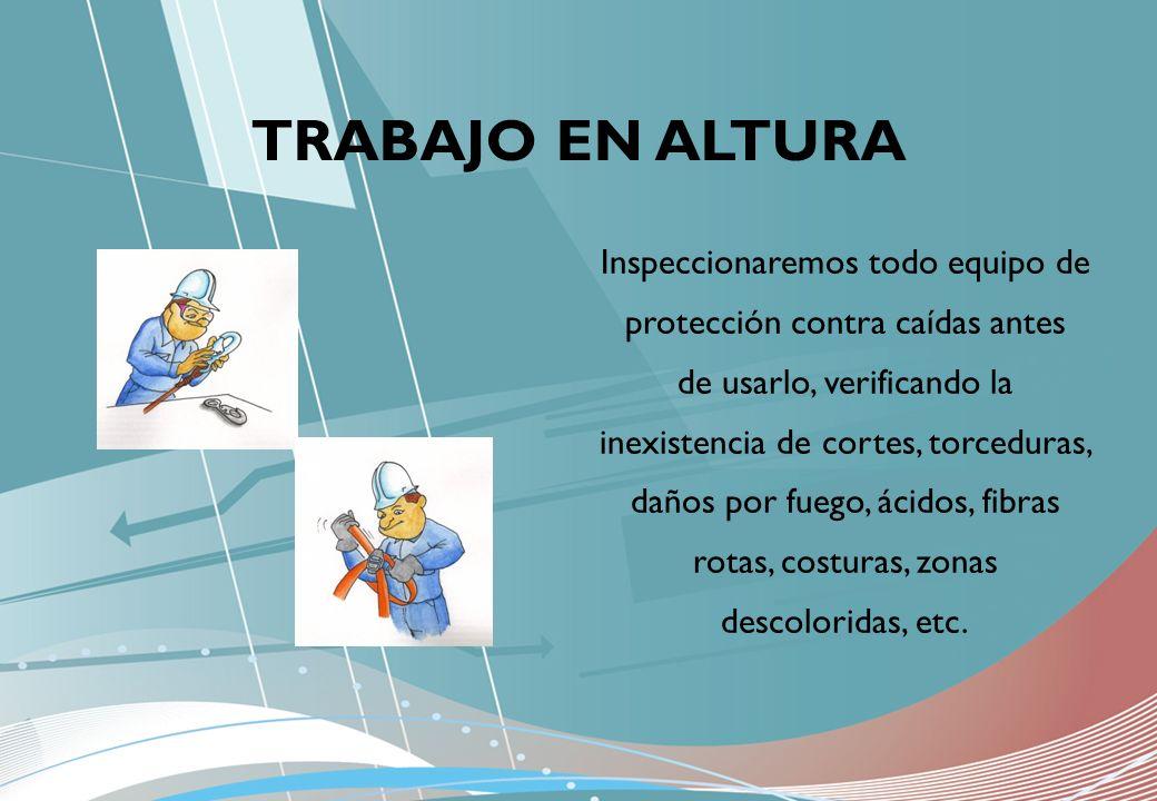 Inspeccionaremos todo equipo de protección contra caídas antes