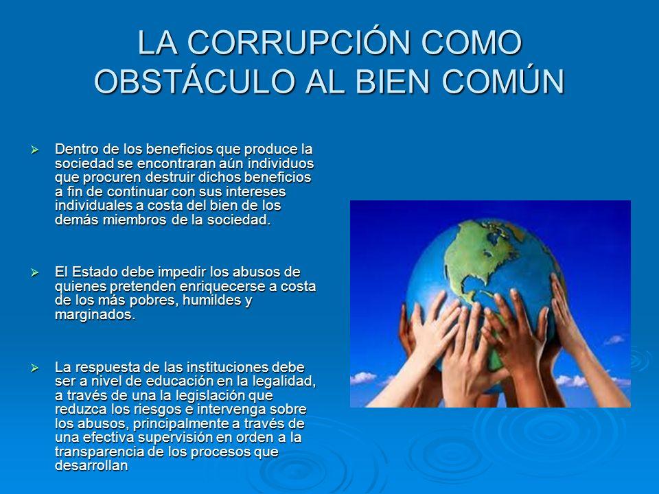 LA CORRUPCIÓN COMO OBSTÁCULO AL BIEN COMÚN