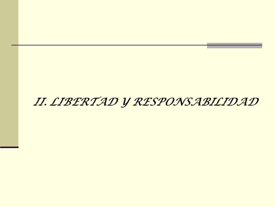 II. LIBERTAD Y RESPONSABILIDAD