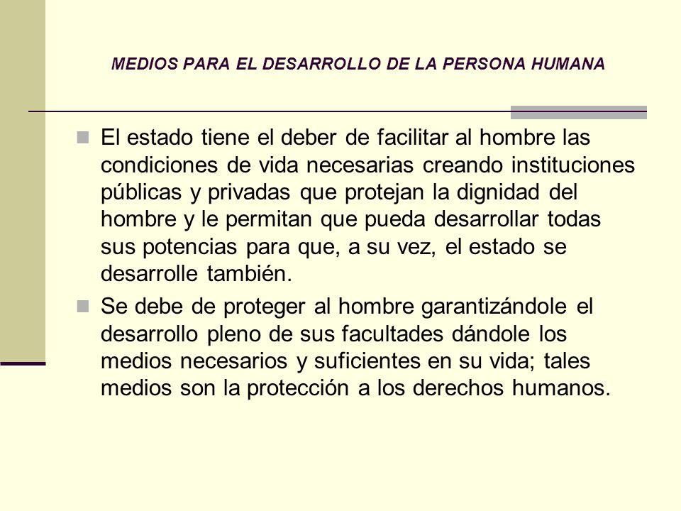 MEDIOS PARA EL DESARROLLO DE LA PERSONA HUMANA