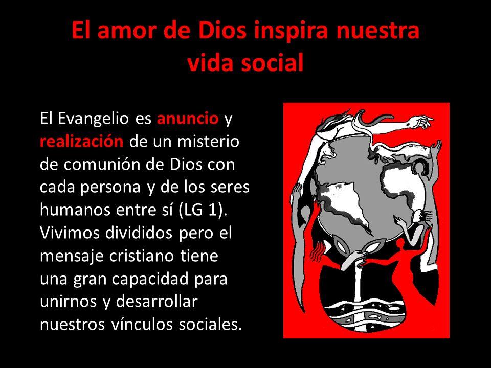 El amor de Dios inspira nuestra vida social