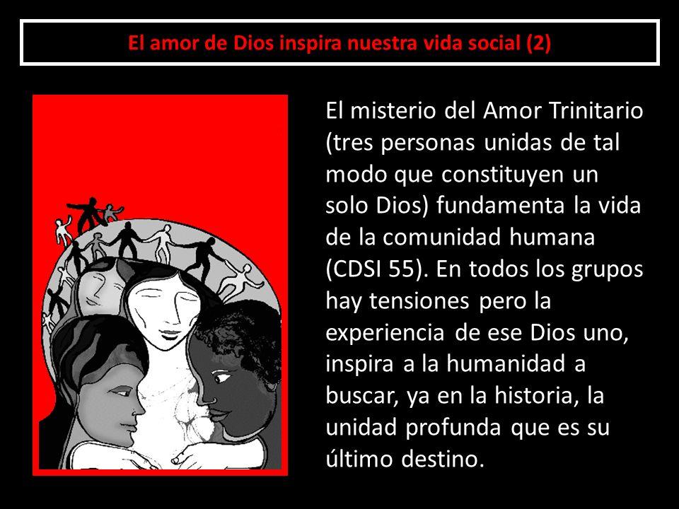 El amor de Dios inspira nuestra vida social (2)