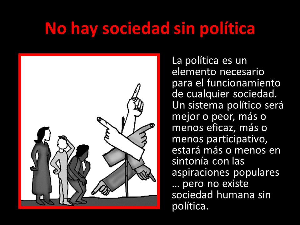No hay sociedad sin política