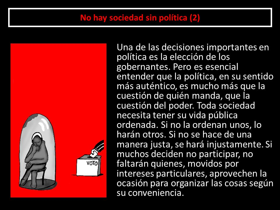 No hay sociedad sin política (2)