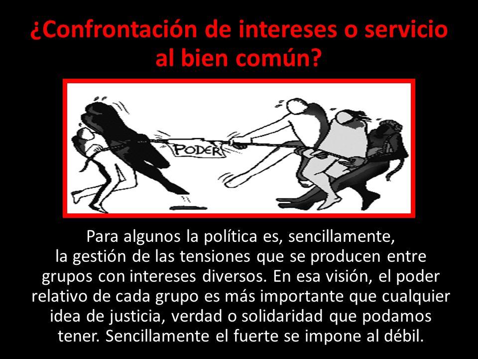 ¿Confrontación de intereses o servicio al bien común