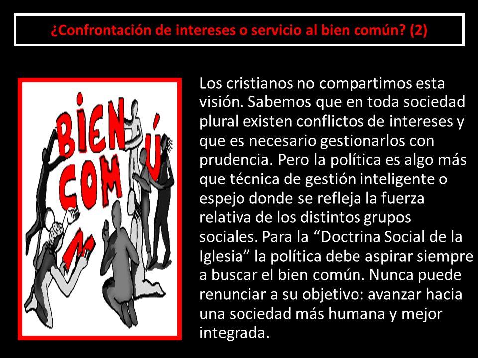 ¿Confrontación de intereses o servicio al bien común (2)
