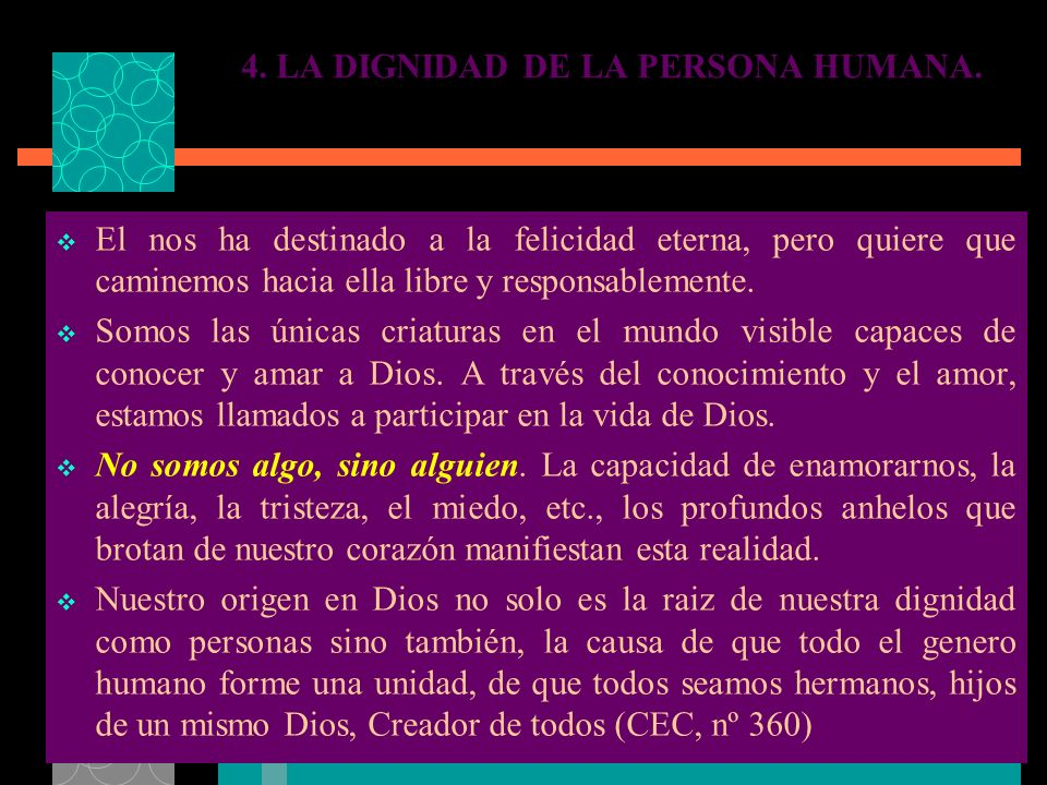 4. LA DIGNIDAD DE LA PERSONA HUMANA.