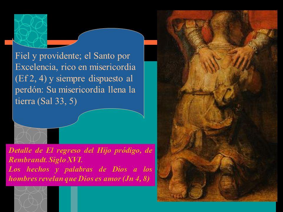 Fiel y providente; el Santo por Excelencia, rico en misericordia