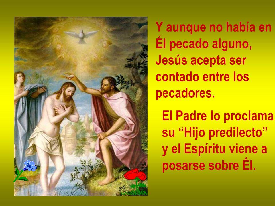 Y aunque no había en Él pecado alguno, Jesús acepta ser. contado entre los. pecadores. El Padre lo proclama.