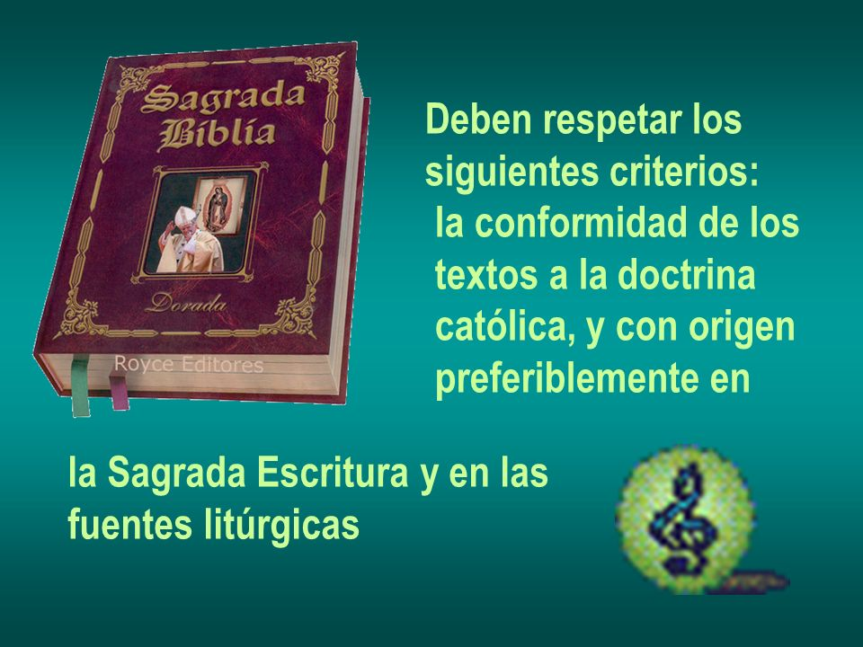 Deben respetar los siguientes criterios: la conformidad de los. textos a la doctrina. católica, y con origen.