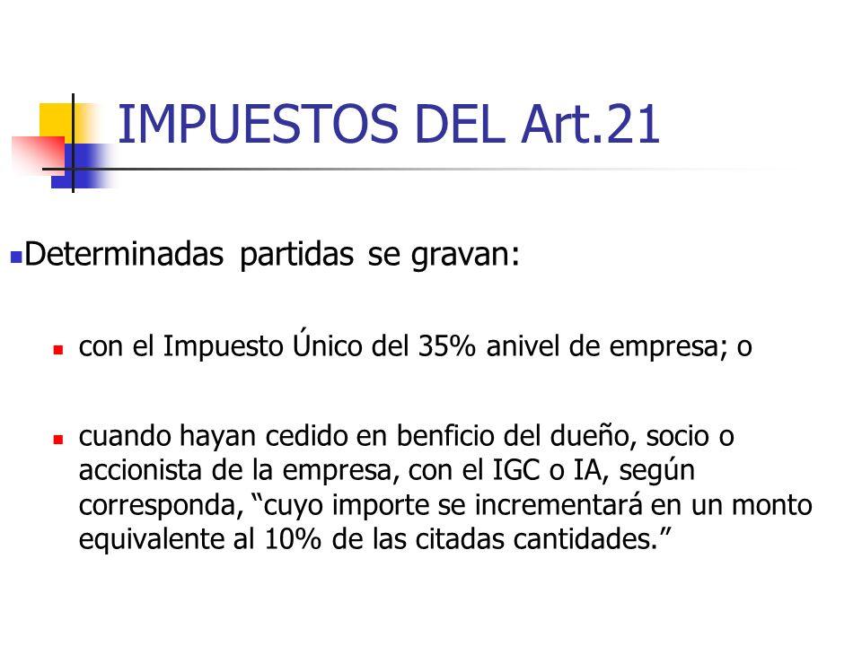 IMPUESTOS DEL Art.21 Determinadas partidas se gravan: