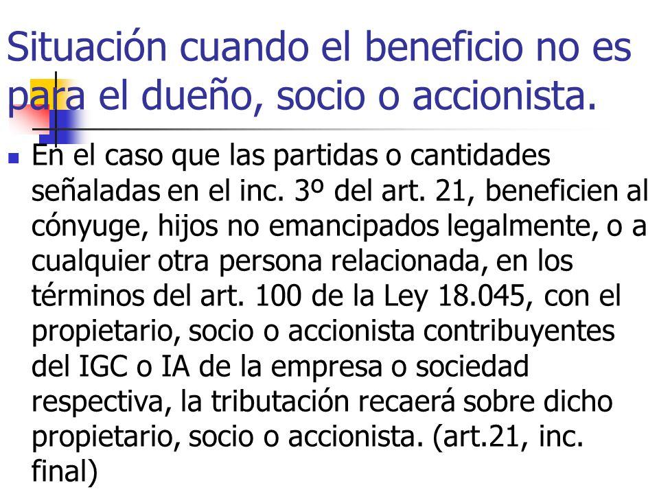 Situación cuando el beneficio no es para el dueño, socio o accionista.