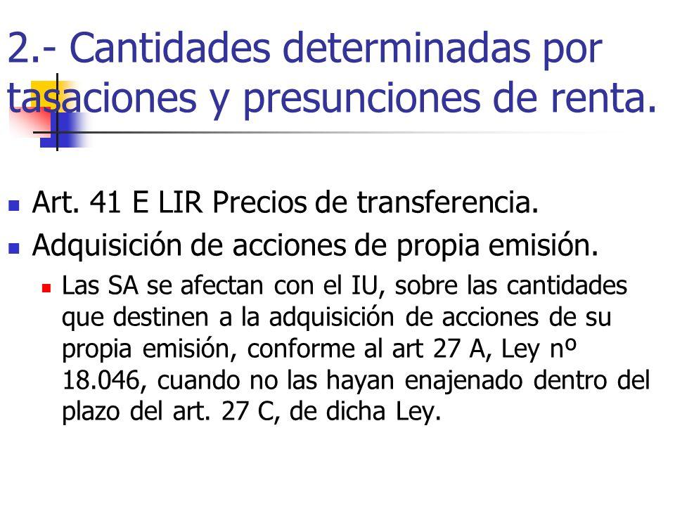 2.- Cantidades determinadas por tasaciones y presunciones de renta.