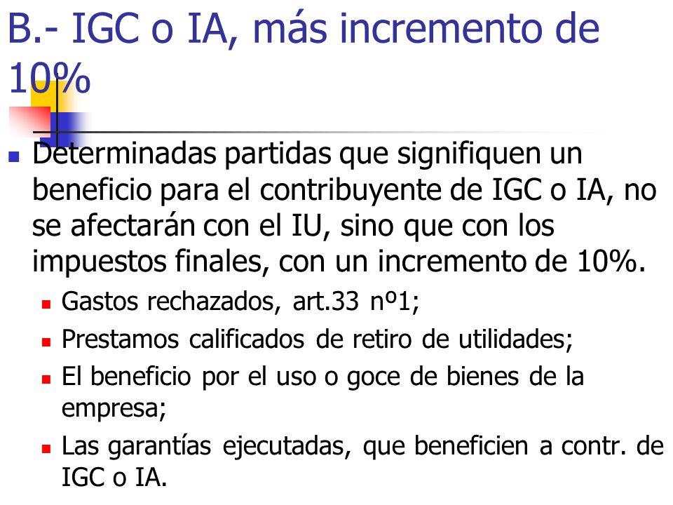 B.- IGC o IA, más incremento de 10%