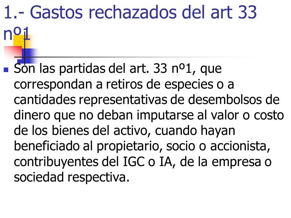1.- Gastos rechazados del art 33 nº1