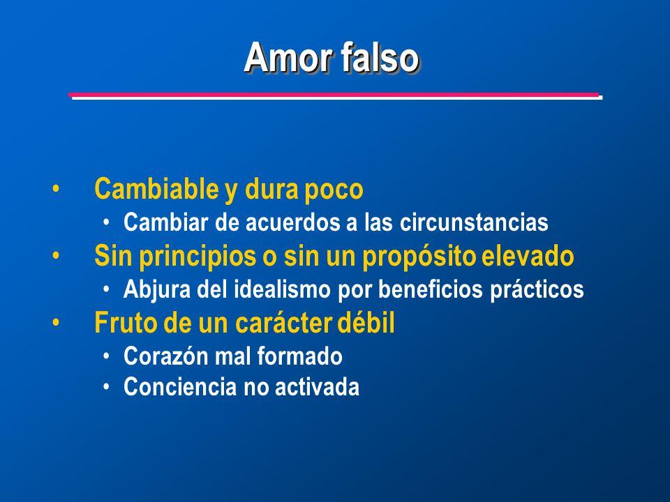 Amor falso Cambiable y dura poco