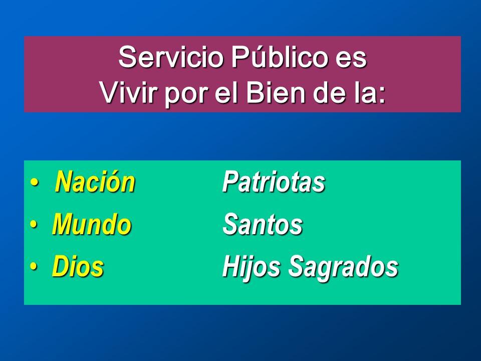 Servicio Público es Vivir por el Bien de la: