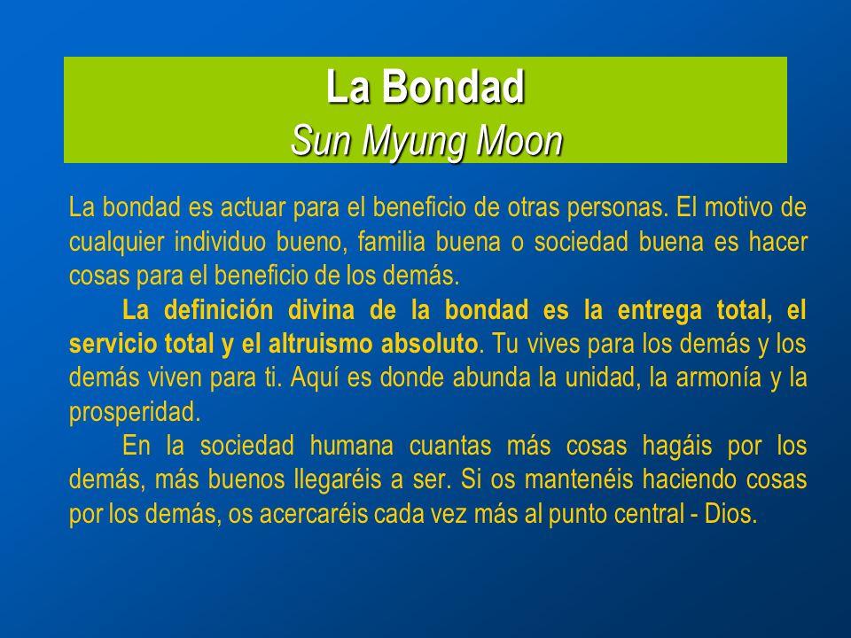 La Bondad Sun Myung Moon