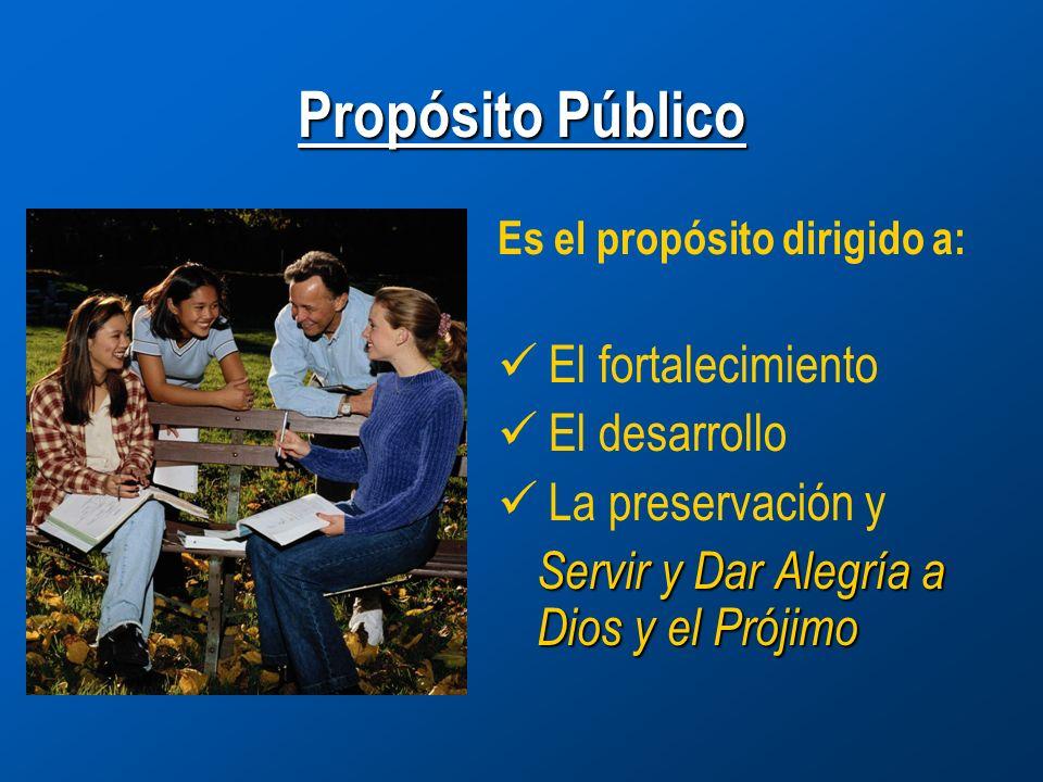 Propósito Público El fortalecimiento El desarrollo La preservación y