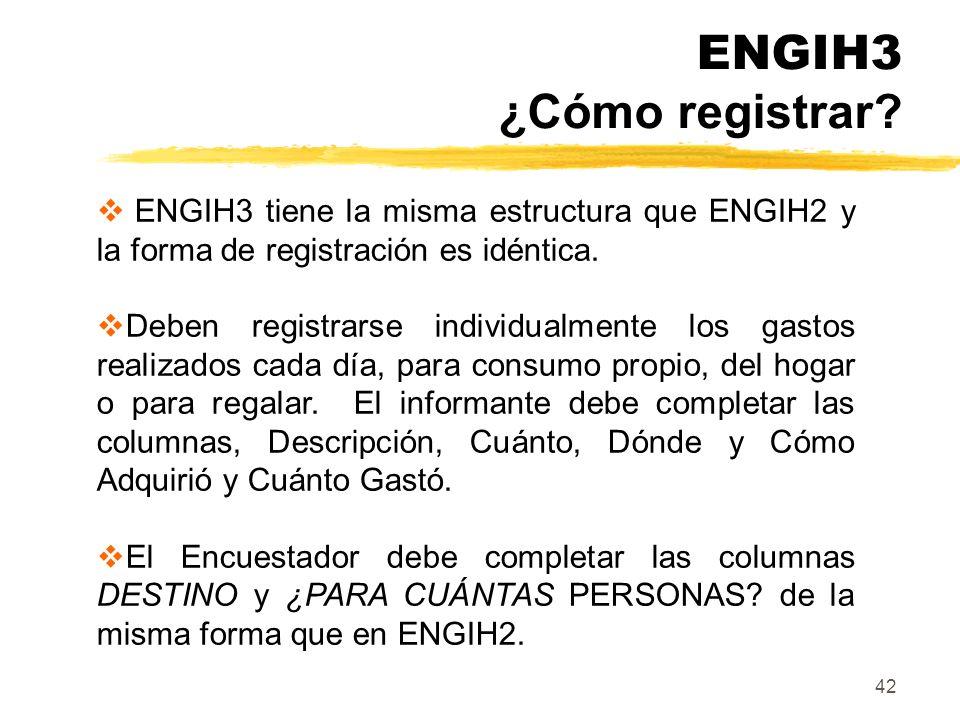 ENGIH3 ¿Cómo registrar ENGIH3 tiene la misma estructura que ENGIH2 y la forma de registración es idéntica.