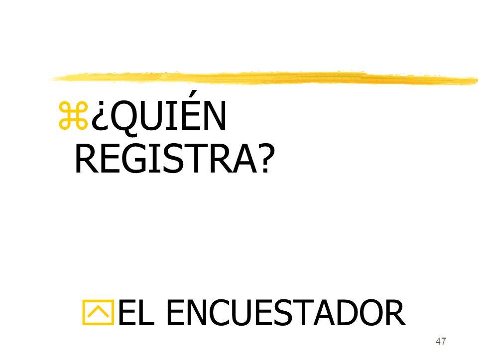 ¿QUIÉN REGISTRA EL ENCUESTADOR