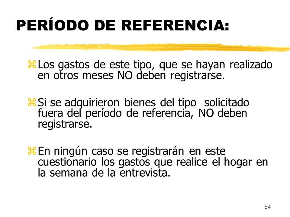 PERÍODO DE REFERENCIA: