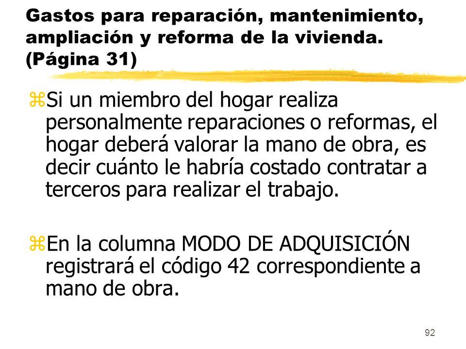 Gastos para reparación, mantenimiento, ampliación y reforma de la vivienda. (Página 31)