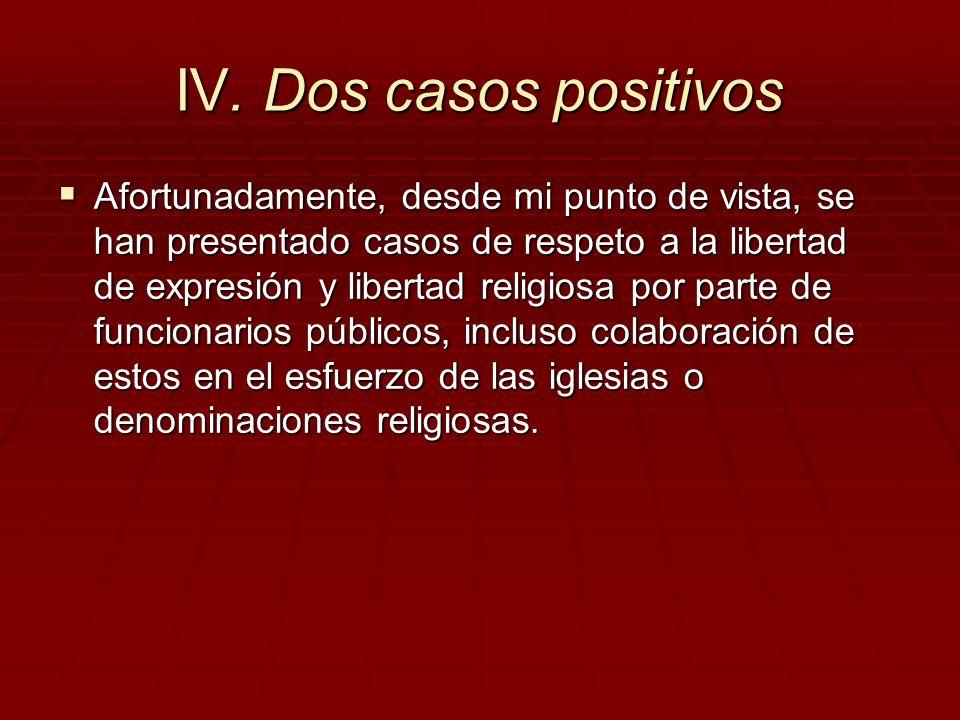 IV. Dos casos positivos