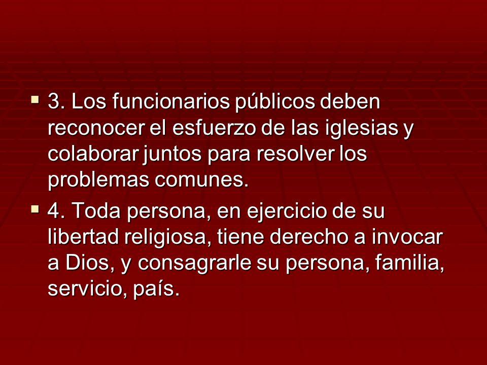 3. Los funcionarios públicos deben reconocer el esfuerzo de las iglesias y colaborar juntos para resolver los problemas comunes.