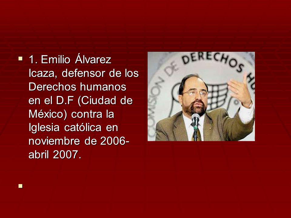 1. Emilio Álvarez Icaza, defensor de los Derechos humanos en el D