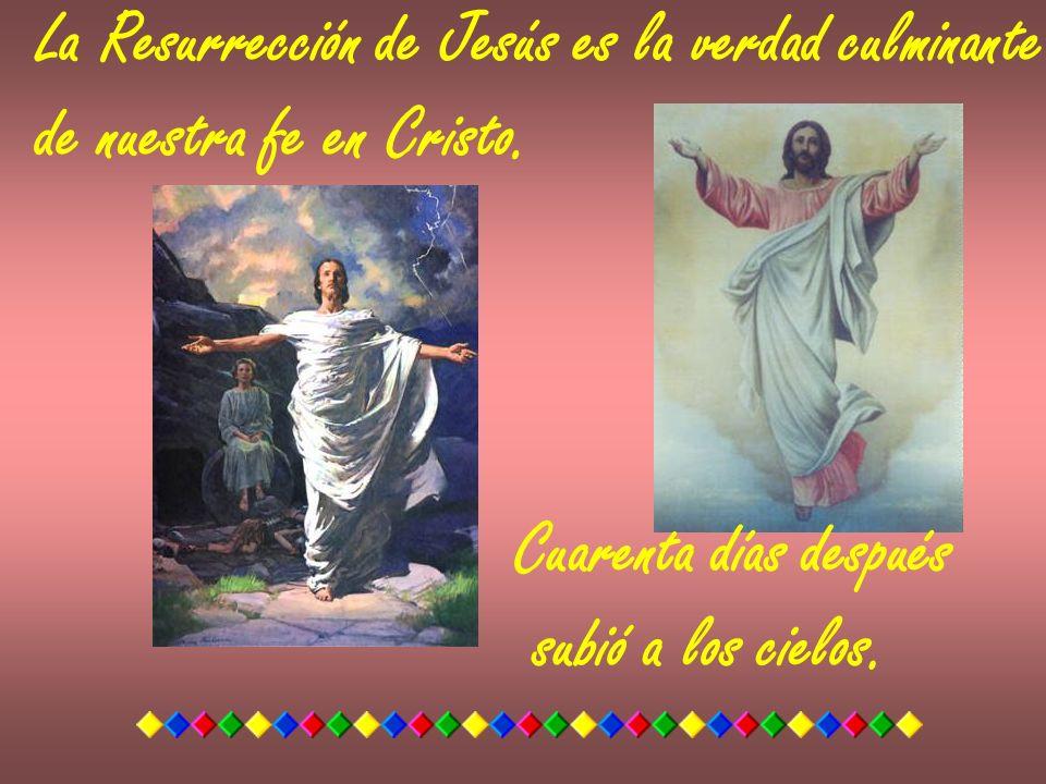 La Resurrección de Jesús es la verdad culminante