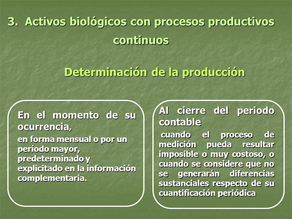 3. Activos biológicos con procesos productivos continuos
