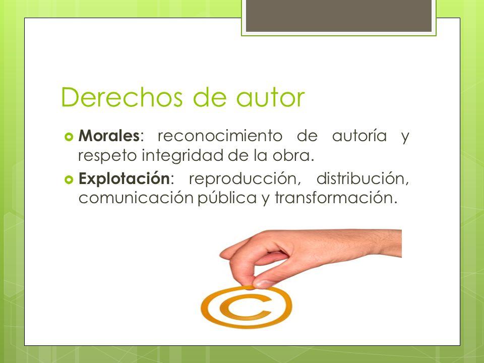 Derechos de autor Morales: reconocimiento de autoría y respeto integridad de la obra.