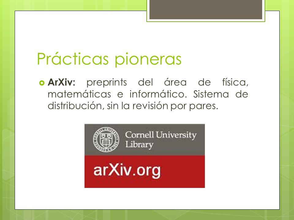 Prácticas pioneras ArXiv: preprints del área de física, matemáticas e informático.