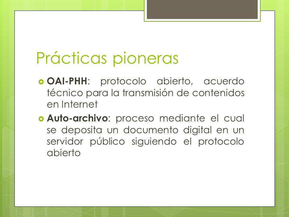 Prácticas pioneras OAI-PHH: protocolo abierto, acuerdo técnico para la transmisión de contenidos en Internet.