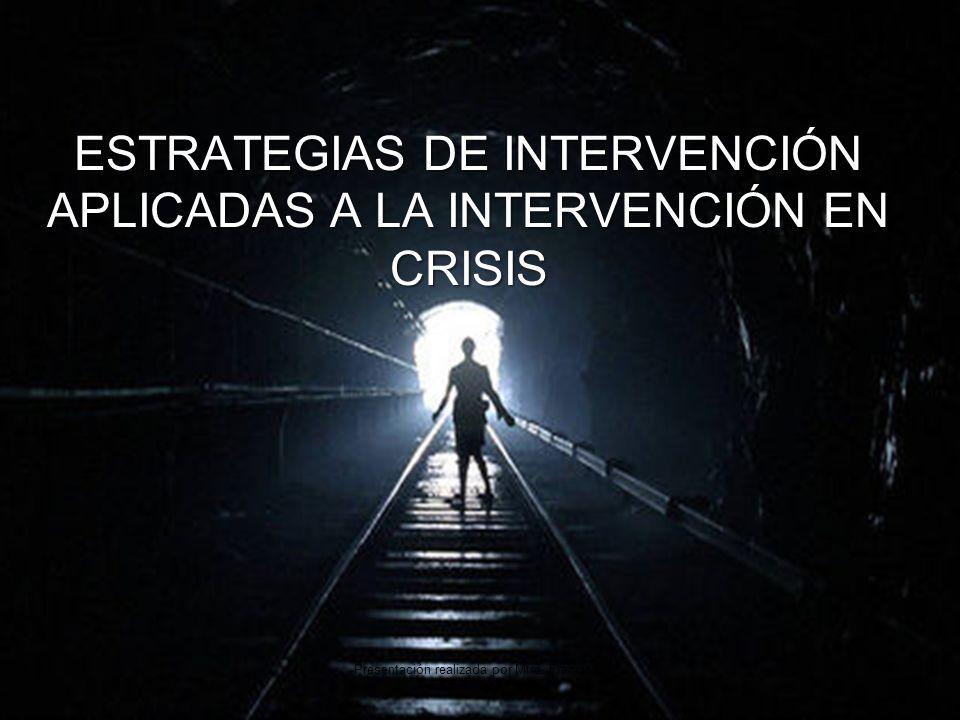 ESTRATEGIAS DE INTERVENCIÓN APLICADAS A LA INTERVENCIÓN EN CRISIS