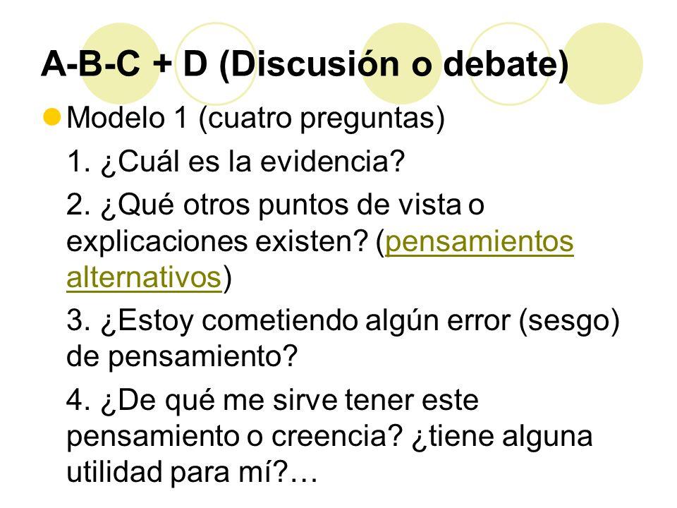 A-B-C + D (Discusión o debate)