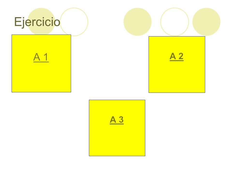Ejercicio A 1 A 2 A 3